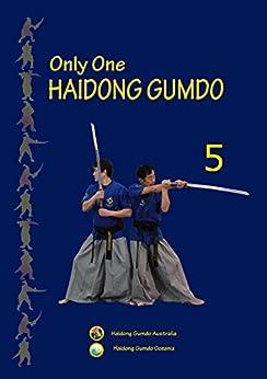 Only One HAIDONG GUMDO-5 (Bon Kook Gum Bup) by [KIM, JASON , OH, JUNG IL]