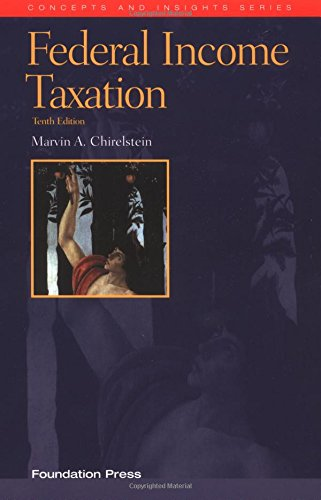 Download Federal Income Taxation: A Law Student's Guide to the Leading Cases and Concepts (Concepts and Insights Series) 1587788942