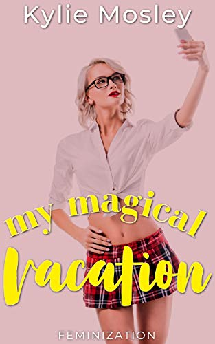My Magical Vacation: Feminization (English Edition)