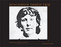 Wisconsin Death Trip by Michael Lesy(2000-01-01)