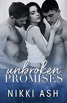 Unbroken Promises: a friends to lovers romance by [Ash, Nikki]