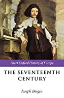 The Seventeenth Century: Europe 1598-1715 (Short Oxford History of Europe) by Unknown(2001-01-18)