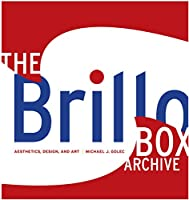 The Brillo Box Archive: Aesthetics, Design, and Art (Interfaces: Studies in Visual Culture)