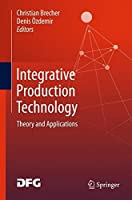 Integrative Production Technology: Theory and Applications