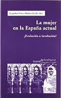 La mujer en la España actual : ¿evolución o involución?