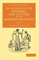 An Account of the Manners and Customs of the Modern Egyptians (Cambridge Library Collection - Perspectives from the Royal Asiatic Society)