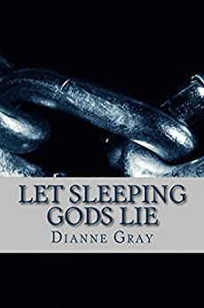 [Gray, Dianne]のLet Sleeping Gods Lie: Highly Commended 2007 IP Picks awards (English Edition)