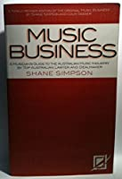 Music Business: A Musician's Guide to the Australian Music Industry by Top Australian Laywer and Dealmaker