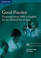 Good Practice: Communication Skills in English for the Medical Practitioner [DVD]