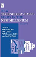 New Technology-Based Firms In The New Millenium (New Technology Based Firms in the New Millennium)