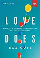 Love Does Video Study: Discover a Secretly Incredible Life in an Ordinary World by Bob Goff(2013-12-31)