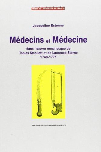 Médecins et médecine dans l'oeuvre romanesque de Tobias Smollet et de Laurence Sterne, 1748-1771
