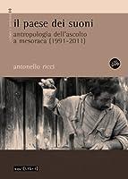 Il paese dei suoni. Antropologia dell'ascolto a Mesoraca (1991-2011). Con 2 CD Audio