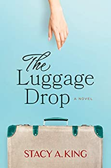The Luggage Drop: A Novel by [King, Stacy]