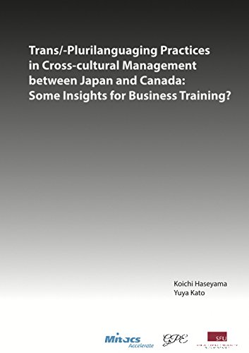 Trans/-Plurilanguaging Practices in Cross-cultural Management between Japan and Canada: Some Insights for Business Training?