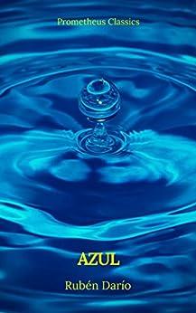 Azul (Prometheus Classics) (Spanish Edition) by [Darío, Rubén, Classics, Prometheus]