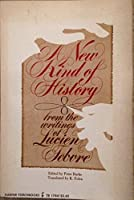 New Kind of History: From the Writings of Febvre (Torchbooks)