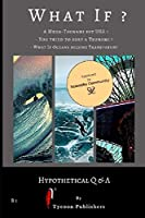 What If?: Hypothetical Questions & their Answers. (Earth)