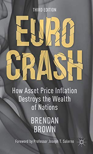 Download Euro Crash: How Asset Price Inflation Destroys the Wealth of Nations 113737148X