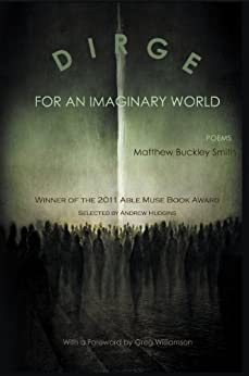 Dirge for an Imaginary World - Poems by [Smith, Matthew Buckley]