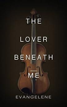 The Lover Beneath Me (Devil Trilogy Book 3) by [Evangelene]