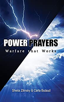 Power Prayers: Warfare That Works by [Zilinsky, Sheila, Butaud, Carla]