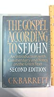 Gospel According to St. John: An Introduction With Commentary and Notes on the Greek Text