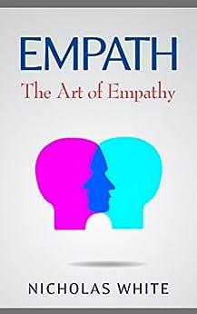Empath: The Art of Empathy by [White, Nicholas]