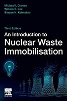 An Introduction to Nuclear Waste Immobilisation, Third Edition