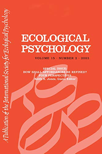 How Shall Affordances Be Refined?: Four Perspectives:a Special Issue of ecological Psychology (English Edition)