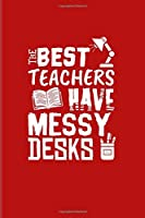 The Best Teachers Have Messy Desks: Cute Teacher Quote 2020 Planner | Weekly & Monthly Pocket Calendar | 6x9 Softcover Organizer | For Education & Learning Fans
