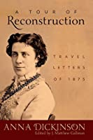 A Tour of Reconstruction: Travel Letters of 1875 (New Directions in Southern History)