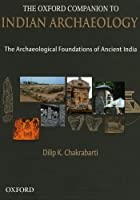 The Oxford Companion to Indian Archaeology: The Archaeological Foundations of Ancient India【洋書】 [並行輸入品]