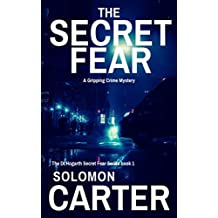 The Secret Fear: A Gripping Detective Crime Mystery (The DI Hogarth Secret Fear Series Book 1)
