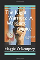 The Night Warriors: A Warrior's Choice (Rivercast Immortals)