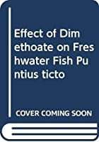 Effect of Dimethoate on Freshwater Fish Puntius ticto