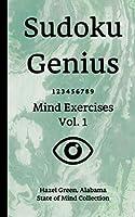 Sudoku Genius Mind Exercises Volume 1: Hazel Green, Alabama State of Mind Collection