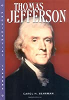 Thomas Jefferson (Presidential Leaders)