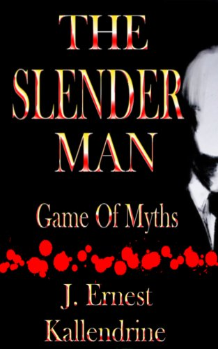 The Slender Man Game Of Myths (English Edition)