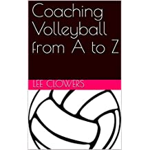 Coaching Volleyball from A to Z