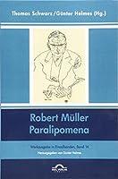 Robert Mueller: Paralipomena: Werkausgabe in Einzelbaenden, Band 14