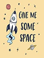 Give Me Some Space: Give Me Some Space Yellow on Purple Cover and Lined Pages, Extra Large (8.5 X 11) Inches, 110 Pages, White Paper