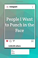 People I Want To Punch In The Face: Notebook, 103 lined pages