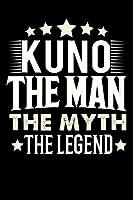 Notizbuch: Kuno The Man The Myth The Legend (120 linierte Seiten als u.a. Tagebuch, Reisetagebuch fuer Vater, Ehemann, Freund, Kumpe, Bruder, Onkel und mehr)