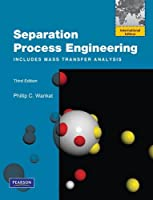 Separation Process Engineering: Includes Mass Transfer Analysis (International Edition)
