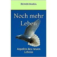 Noch mehr Leben: Aspekte des neuen Lebens (Überlebst du noch, oder lebst du schon? 3) (German Edition)