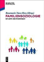 Familiensoziologie: Ein Lehr- Und Studienbuch