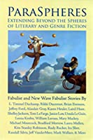 ParaSpheres: Extending Beyond the Spheres of Literary and Genre Fiction (Fabulist and New Wave Fabulist Stories)
