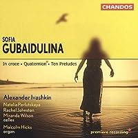 グバイドゥーリナ:イン・クロス、10の前奏曲、クヮルテルニオン イワーシキン(vc)ヒックス(org)他