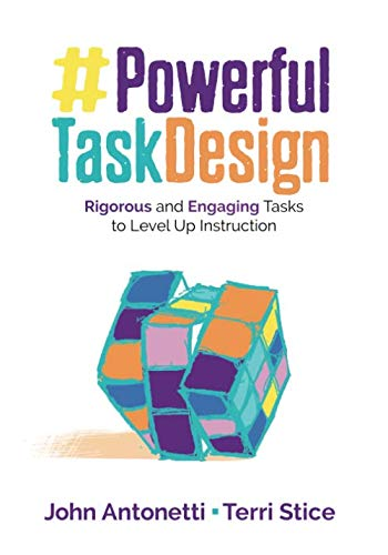 Download Powerful Task Design: Rigorous and Engaging Tasks to Level Up Instruction (Corwin Teaching Essentials) 1506399142